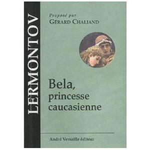 LERMONTOV Michel : Bela, princesse caucasienne