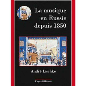 Lischke : La musique en Russie depuis 1850