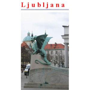 Guide touristique : Ljubljana, capitale de la Slovénie