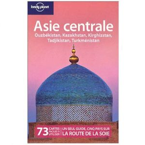 Guide 'Lonely planet' : Asie centrale + Route de la soie