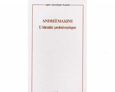 Sylwestrzak-Wszelaki A. : Andreï Makine L'identité problématique