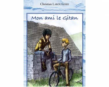 Larousserie Christian : MON AMI LE GITAN