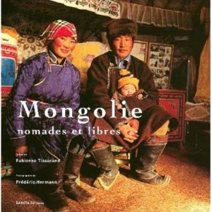 Grand Album : Mongolie : Nomades et libres