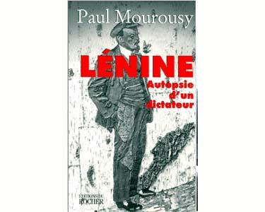 Mourousy : LENINE. Autopsie d'un dictateur