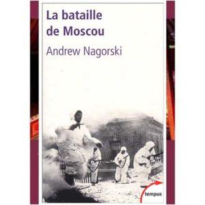 Nagorski Andrew : La bataille de Moscou