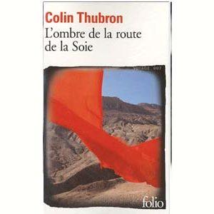 Thubron Colin : L'ombre de la route de la Soie