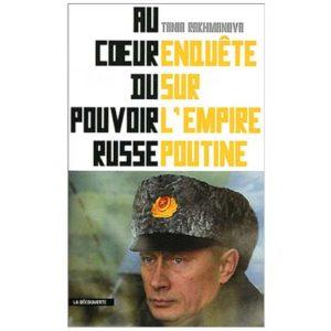 Rakhmanova Tania : Enquête sur l'empire Poutine (A1)