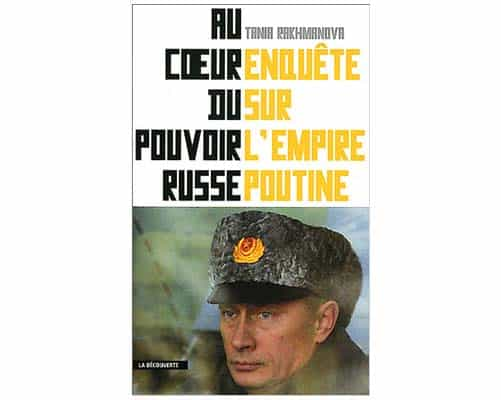 Rakhmanova Tania : Enquête sur l'empire Poutine