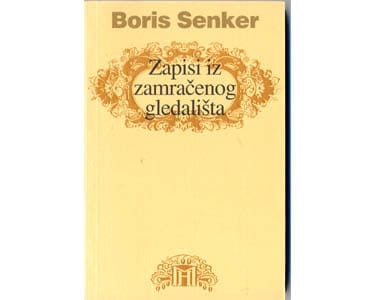 Livre en croate : Boris Senker – Zapisi iz zamračenog gleda