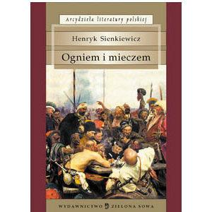 Sienkiewicz Henryk : Ogniem i mieczem (polonais)