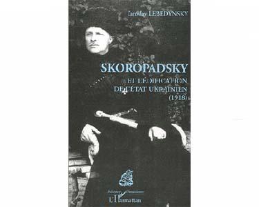 Lebedynsky : Skoropadsky et l'édification de l'Etat ukrainien 19