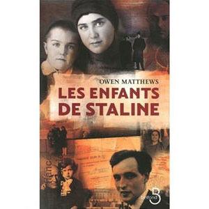 Owen Matthews : Les enfants de Staline