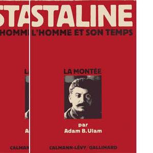 Ulam, Adam B. : Staline. L'homme et son temps (2 volumes)