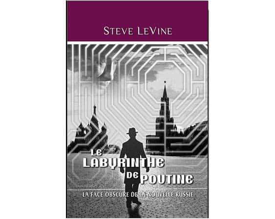 Levine Steve : Le labyrinthe de Poutine