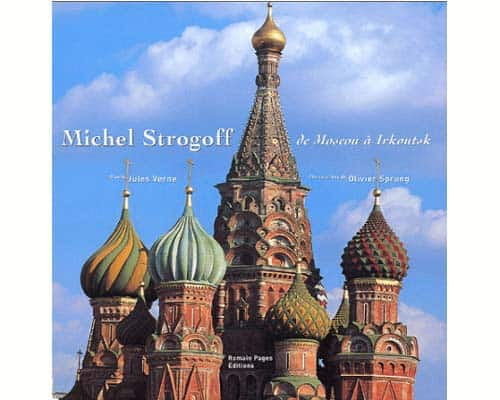 Grand Album : Michel Strogoff – De Moscou à Irtoutsk