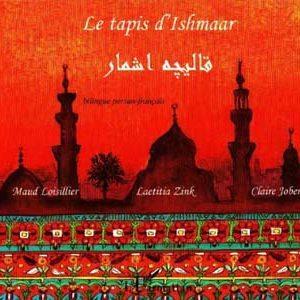 Le tapis d'ishmaar : bilingue persan-français