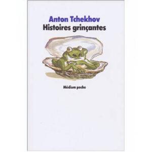 Tchekhov : Histoires grinçantes