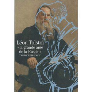 Léon Tolstoï 'La grande âme de la Russie'