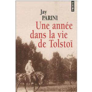Parini : Une année dans la vie de Tolstoï