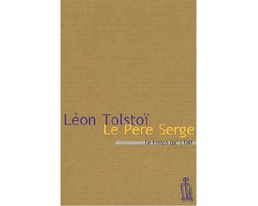 Tolstoï Léon : Le Père Serge