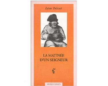 TOLSTOI Léon : La matinée d'un seigneur