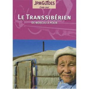 Guide JPM: Le Transsibérien – De Moscou à Pékin