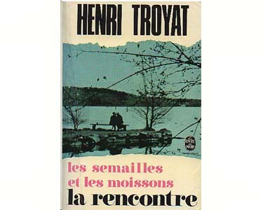 TROYAT Henri : Les Semailles et les Moissons (1974)