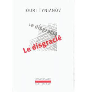 Tynianov Iouri : Le Disgracié