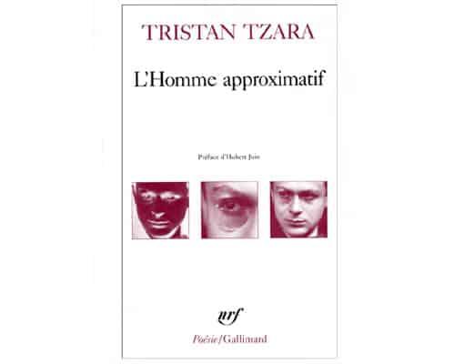 Tzara Tristan : L'homme approximatif – 1925-1930