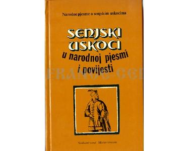 Livre en croate : Senjski uskoci : u narodnoj pjesmi i povijesti