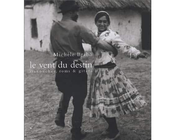 Album : Le vent du destin – Manouches, Roms & Gitans