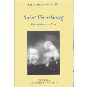Volkov Solomon : Saint-Pétersbourg. Trois siècles de culture