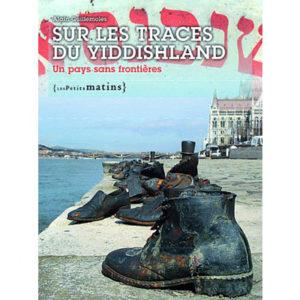 Guillemoles A: Sur les traces du Yiddishland – Un pays