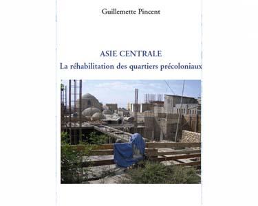 ASIE CENTRALE : La réhabilitation des quartiers précoloniaux