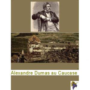 Azerbaïdjan Guide : Alexandre Dumas au Caucase (français)