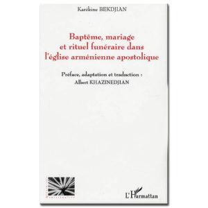Baptême, mariage rituel funéraire dans l'Eglise arménienne…