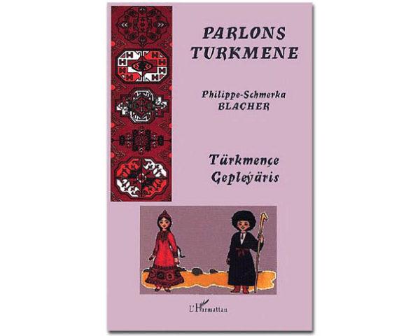 PARLONS TURKMENE de Philippe-Schmerka Blacher (asiec)