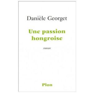 Georget Danièle : Une passion hongroise